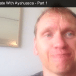 my date with ayahuasca part 1
