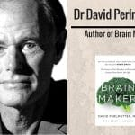 Dr David Perlmutter Brain Maker
